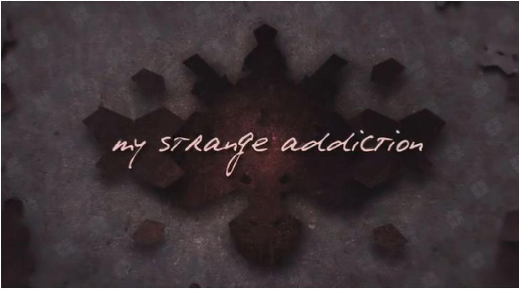My Strange Addiction